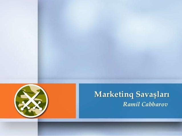 Marketinq Savaşları       Ramil Cabbarov