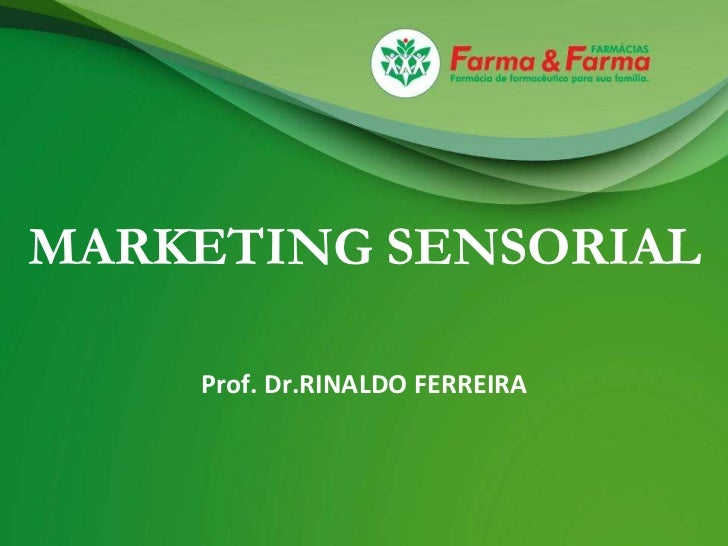 MARKETING SENSORIAL    Prof. Dr.RINALDO FERREIRA