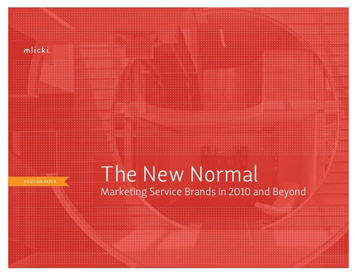 POSITION PAPER   The New Normal                  Marketing Service Brands in 2010 and Beyond