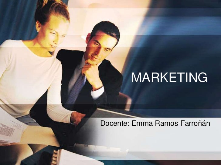 MARKETINGDocente: Emma Ramos Farroñán