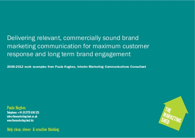 Delivering relevant, commercially sound brand marketing communication for maximum customer response and long term brand en...