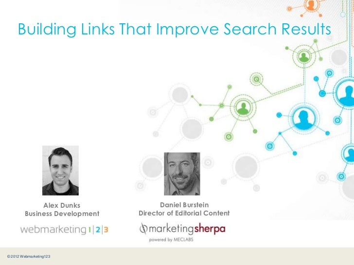 Building Links That Improve Search Results             Alex Dunks              Daniel Burstein        Business Development...