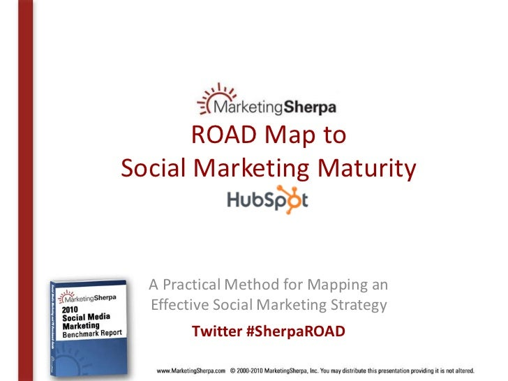 ROAD Map to Social Marketing Maturity     A Practical Method for Mapping an   Effective Social Marketing Strategy         ...