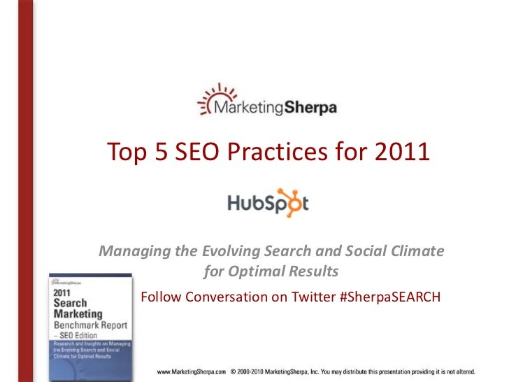 Top 5 SEO Practices for 2011   Managing the Evolving Search and Social Climate              for Optimal Results      Follo...