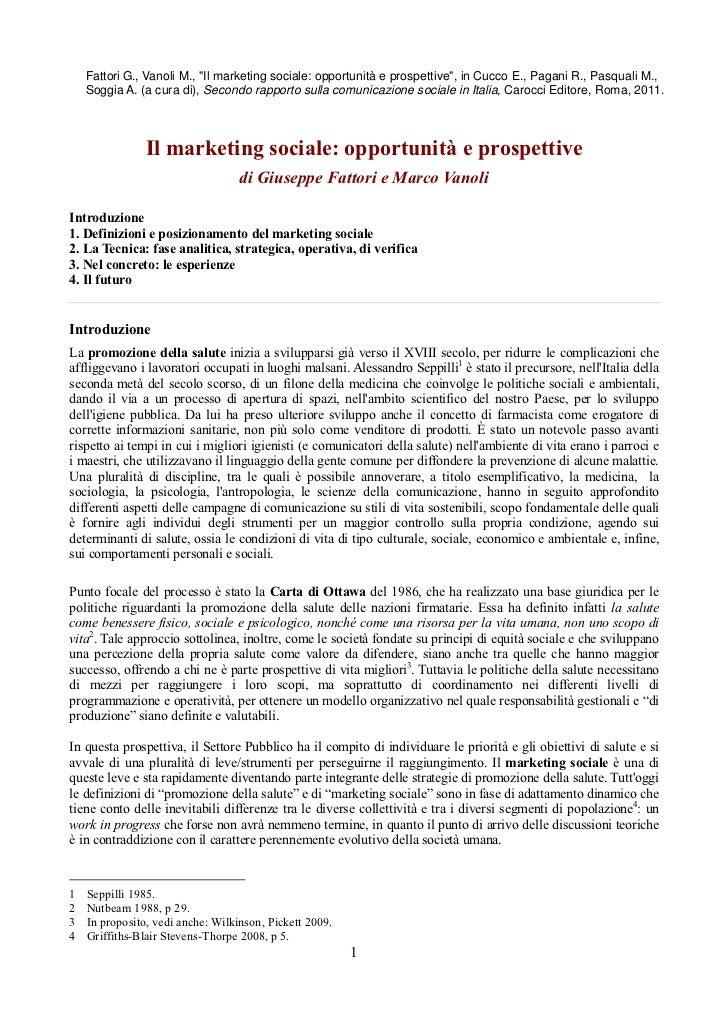 """Fattori G., Vanoli M., """"Il marketing sociale: opportunità e prospettive"""", in Cucco E., Pagani R., Pasquali M.,    Soggia A..."""