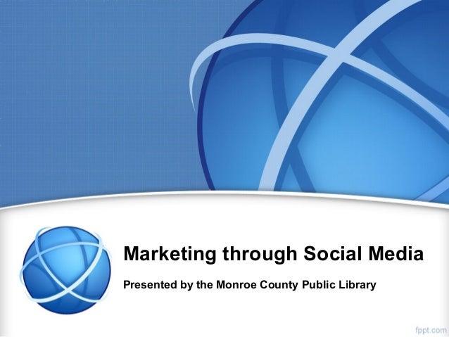 Marketing through Social Media