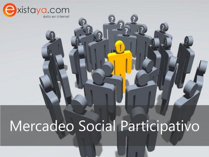 Marketing Social Participativo Existaya