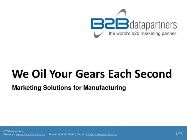 We Oil Your Gears Each Second      Marketing Solutions for ManufacturingB2BdatapartnersWebsite:- www.b2bdatapartners.com |...