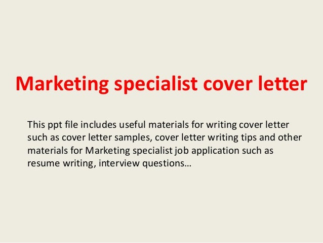 marketing specialist cover letterthis ppt file includes useful