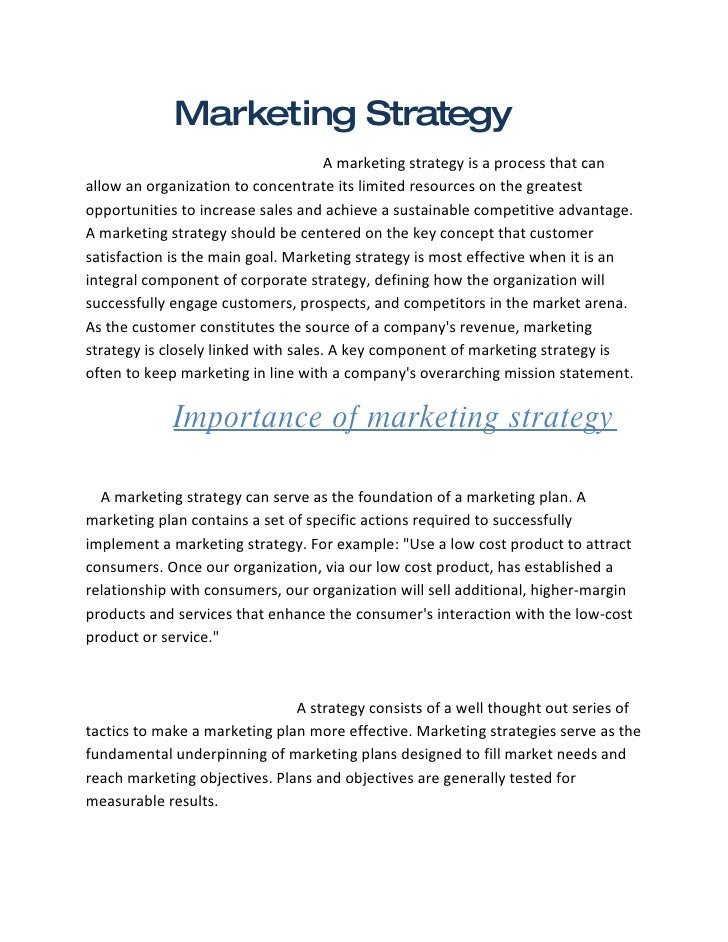 Marketing Strategy                                       A marketing strategy is a process that can allow an organization ...