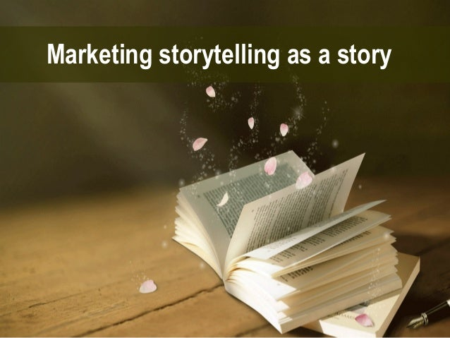 Storytelling: marketing as a story