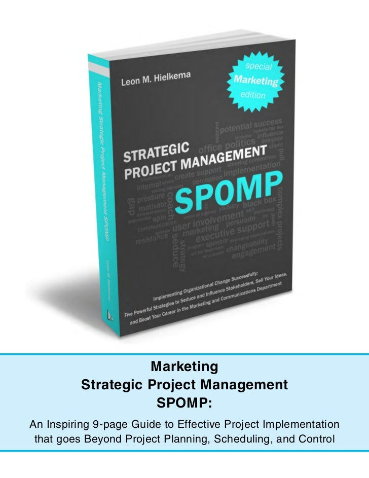 Marketing Strategic Project Management SPOMP: An Inspiring 9-page Guide to Effective Project Implementation that goes Beyond Project Planning, Scheduling, and Control