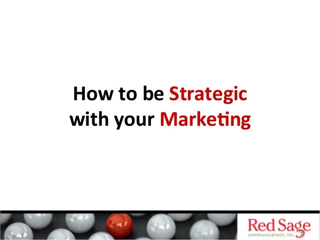 How to be Strategic with your Marketing