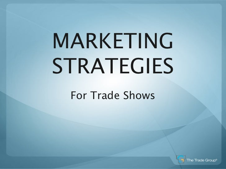 MARKETINGSTRATEGIES For Trade Shows