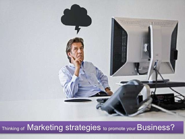 Thinking of Marketing strategies to promote your Business?<br />