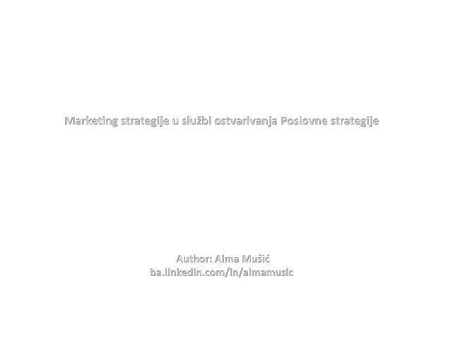 Marketing strategije u sluzbi ostvarivanja poslovne strategije