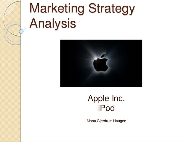 Marketing Strategy Analysis A Apple Inc. iPod Mona Gjerdrum Haugen