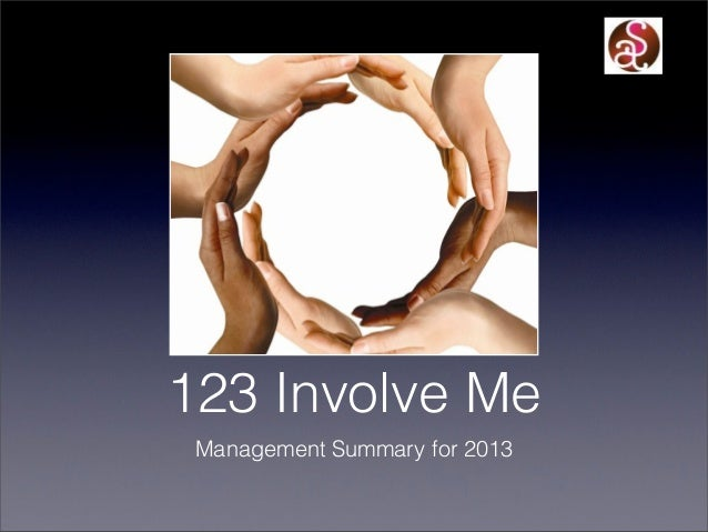 123 Involve Me Management Summary for 2013