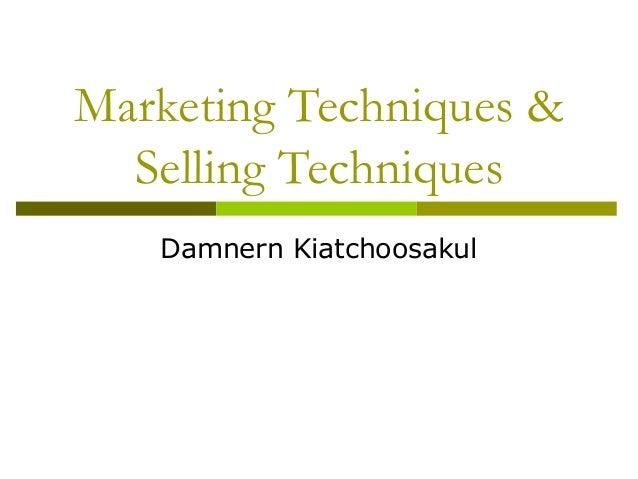 Marketing techniques & selling techniques