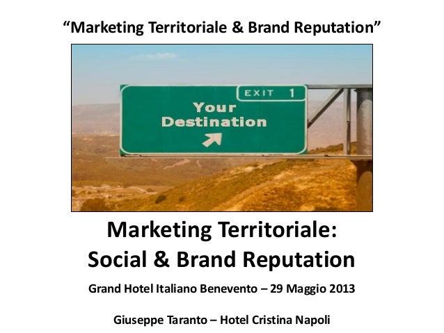 """""""Marketing Territoriale & Brand Reputation""""Grand Hotel Italiano Benevento – 29 Maggio 2013Giuseppe Taranto – Hotel Cristin..."""