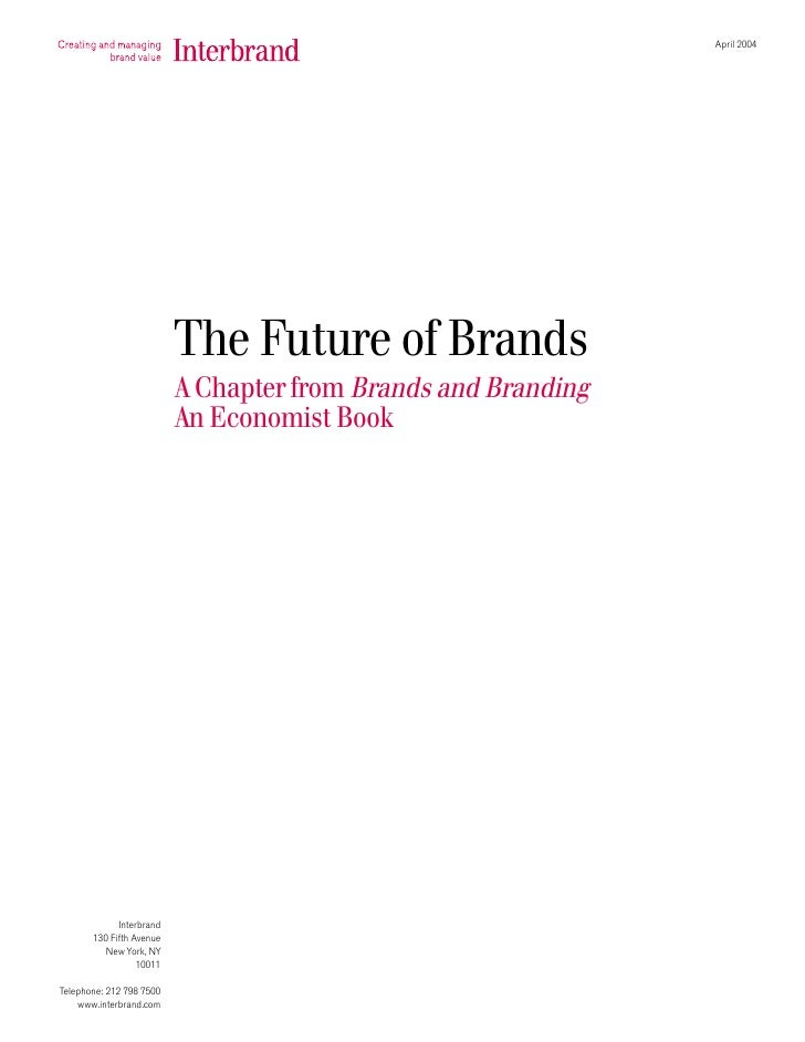 April 2004                               The Future of Brands                           A Chapter from Brands and Branding...