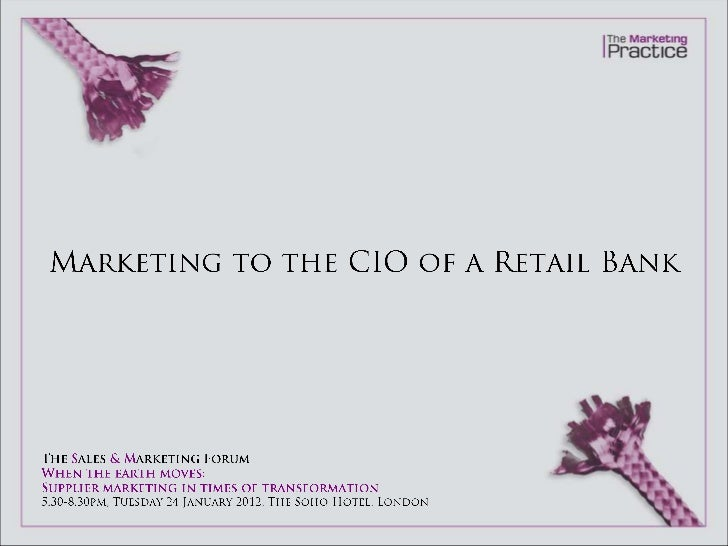 Marketing to the CIO of a retail bank