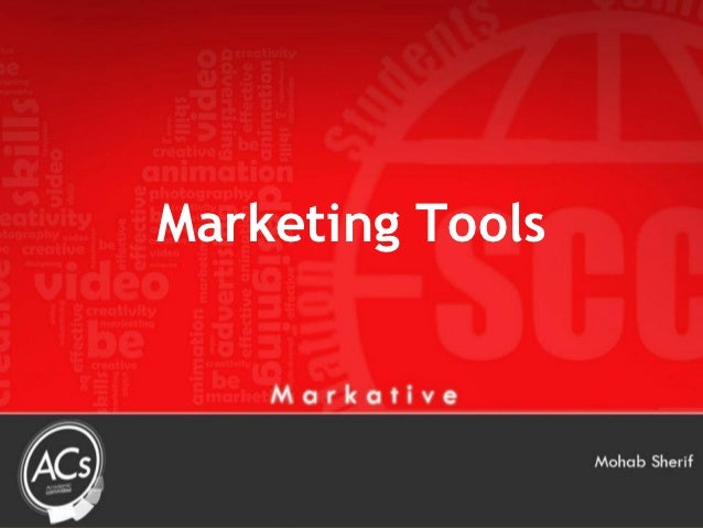 Marketing Tools          By : Mohab Sherif