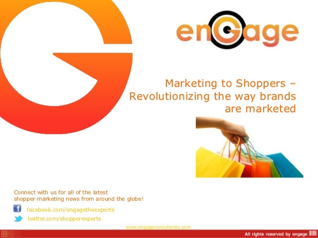 Marketing to Shoppers –                                       Revolutionizing the way brands                              ...