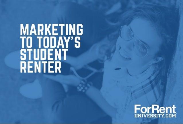 Marketing to Todays Student Renter - ForRentUniversity.com Whitepaper
