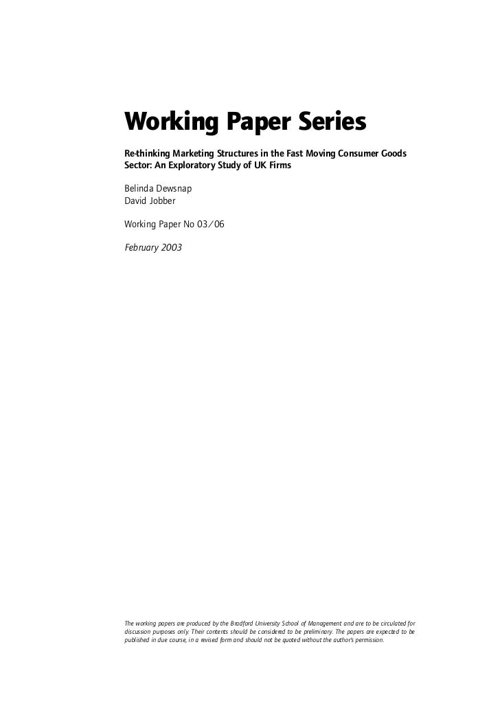 Working Paper SeriesRe-thinking Marketing Structures in the Fast Moving Consumer GoodsSector: An Exploratory Study of UK F...
