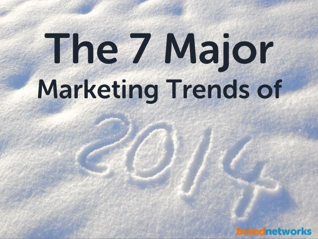 The 7 Major Marketing Trends of