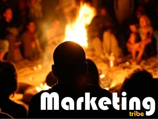 Marketing      tribe