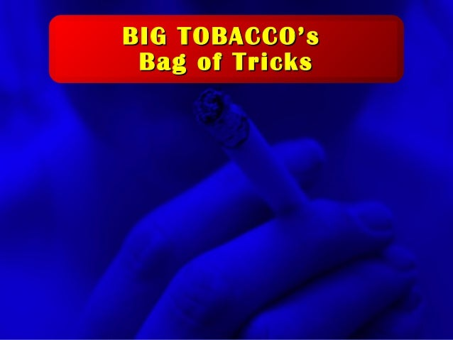 A Free sample background from www.awesomebackgrounds.com © 2002 By Default!Slide 1 BIG TOBACCO'sBIG TOBACCO's Bag of Trick...