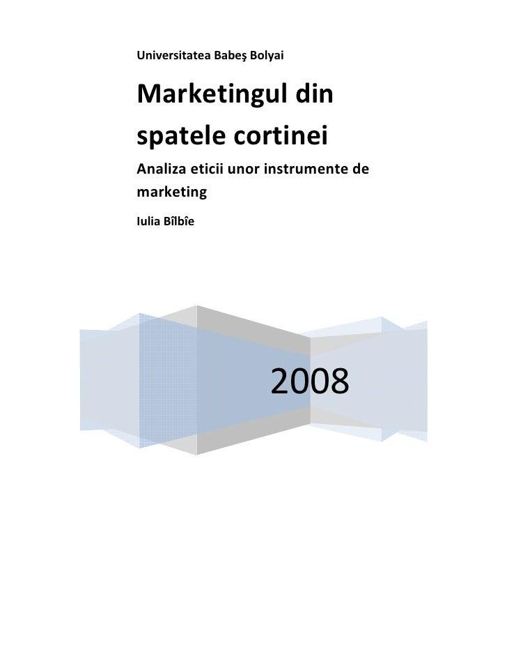 UniversitateaBabeşBolyai                         Marketinguldin spatelecortinei Analizaeticiiunorinstrumente...
