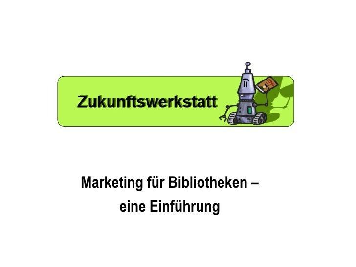 Marketing für Bibliotheken –  eine Einführung