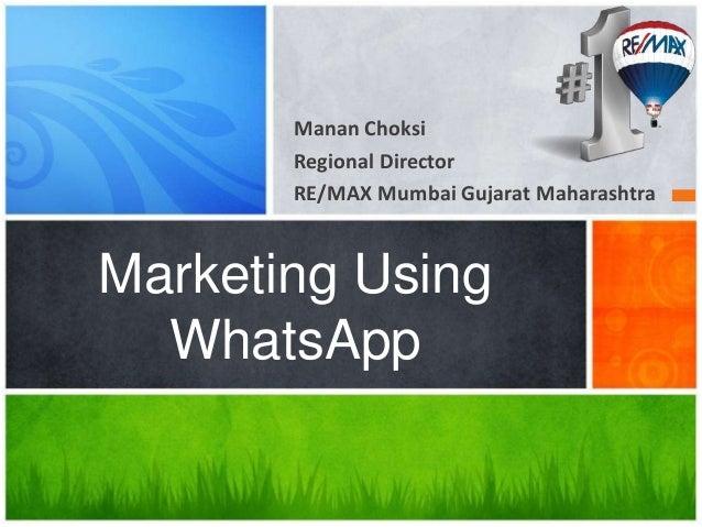 Manan Choksi Regional Director RE/MAX Mumbai Gujarat Maharashtra Marketing Using WhatsApp