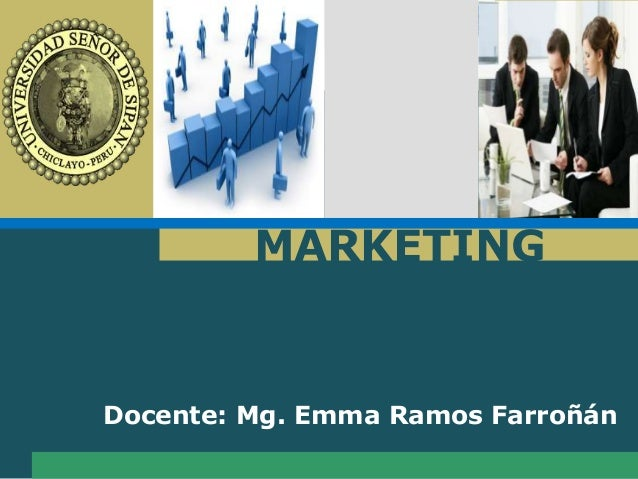 L o g o MARKETING Docente: Mg. Emma Ramos Farroñán