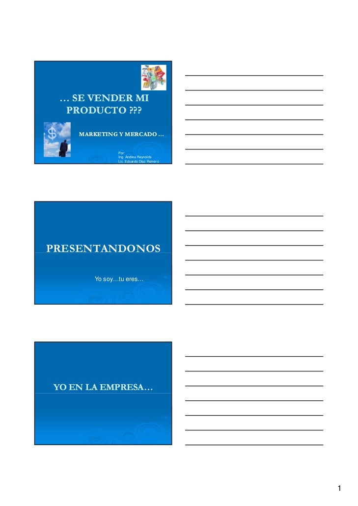 … SE VENDER MI  PRODUCTO ???    MARKETING Y MERCADO …              Por:              Ing. Andrea Reynolds              Lic...