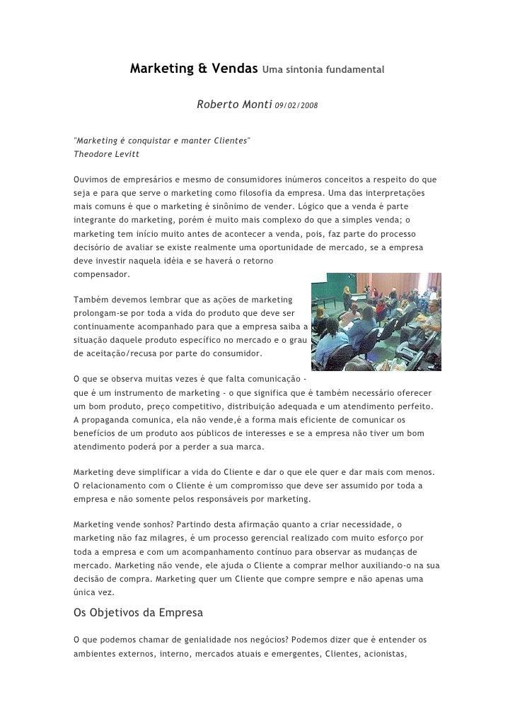 "Marketing & Vendas              Uma sintonia fundamental                                Roberto Monti 09/02/2008  ""Marketi..."