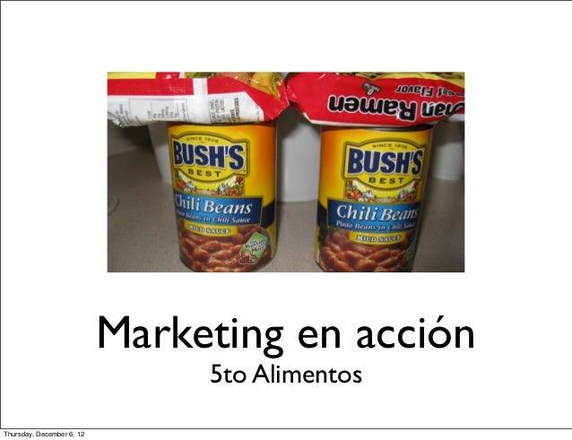 Marketing en acción                                5to AlimentosThursday, December 6, 12