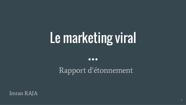 Le marketing viral Imran RAJA 1 Rapport d'étonnement