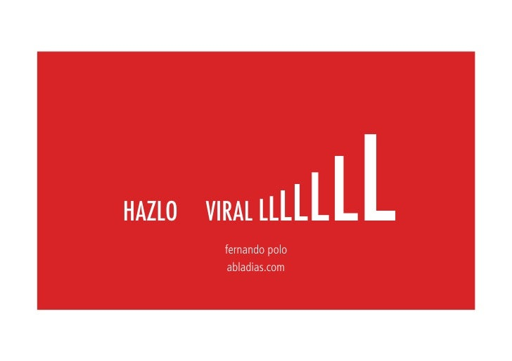 HAZLO   VIRAL LLL          fernando polo                          LL   LL           abladias.com