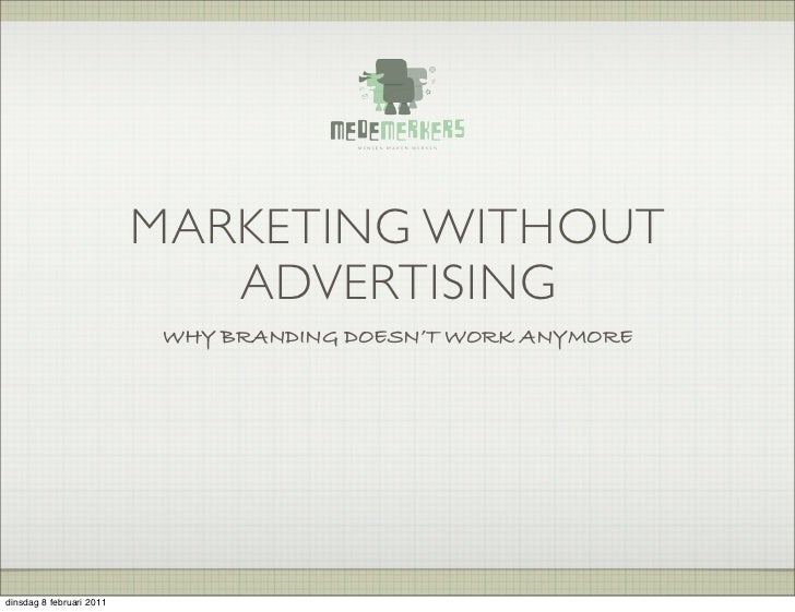 MARKETING WITHOUT                             ADVERTISING                           WHY BRANDING DOESN'T WORK ANYMOREdinsd...