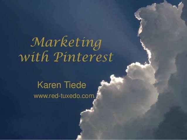 Marketing with Pinterest Karen Tiede www.red-tuxedo.com