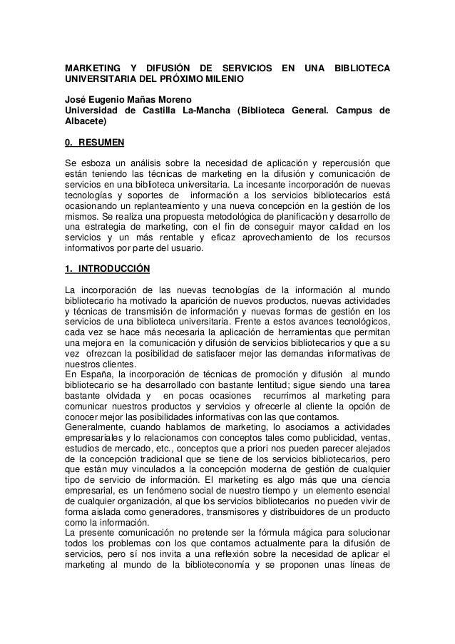 MARKETING Y DIFUSIÓN DE SERVICIOS UNIVERSITARIA DEL PRÓXIMO MILENIO  EN  UNA  BIBLIOTECA  José Eugenio Mañas Moreno Univer...