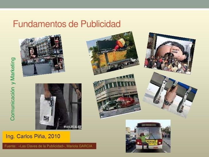 Fundamentos de Publicidad     Fuente: «Las Claves de la Publicidad», Mariola GARCIA