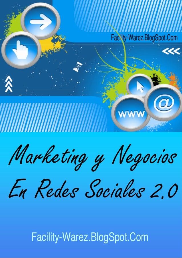 """Reporte """"Marketing y Negocios en Redes Sociales"""" de Alexander Bobadilla  1  Facility-Warez.BlogSpot.Com  Marketing y Negoc..."""