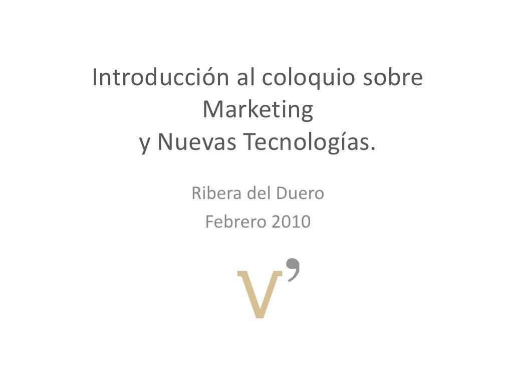 Introducciónalcoloquiosobre           Marketing               k      yNuevasTecnologías.      y Nuevas Tecnologías ...