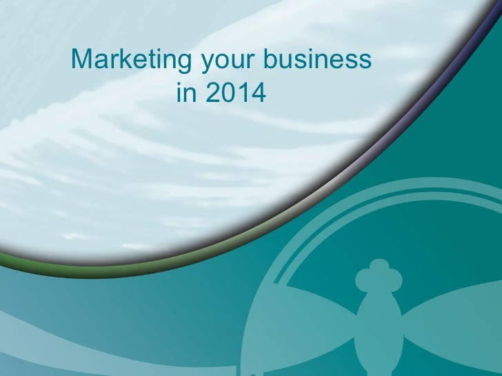 Marketing your business in 2014