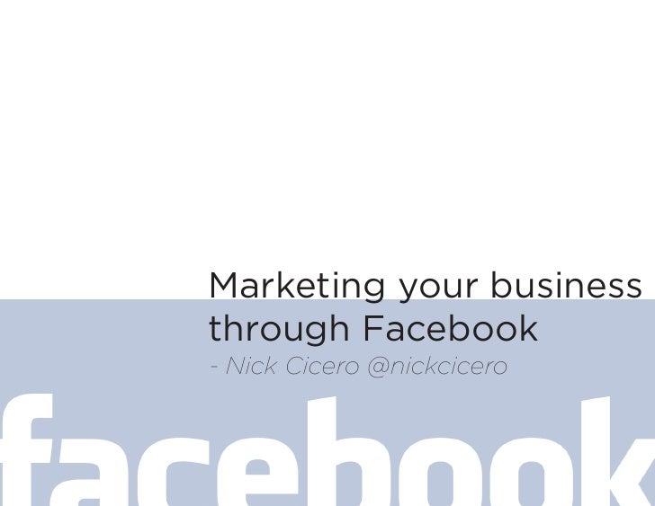 Marketing your business through Facebook - Nick Cicero @nickcicero